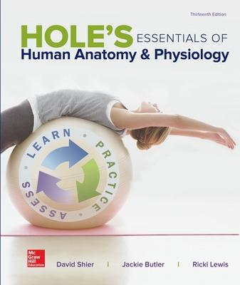 Hole's Essentials of Human Anatomy & Physiology - Shier, David N, Dr., and Butler, Jackie L, and Lewis, Ricki, Dr.