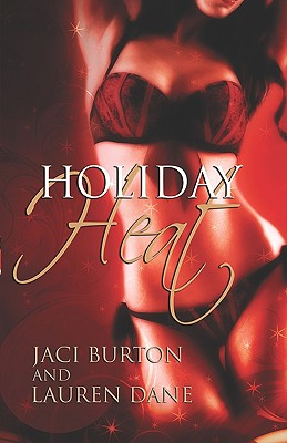 Holiday Heat - Burton, Jaci, and Dane, Lauren