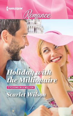 Holiday with the Millionaire - Wilson, Scarlet
