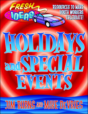 Holidays and Special Events: Resources to Make Youth Workers Celebrate! - Burns, Jim