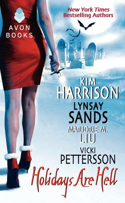 Holidays Are Hell - Harrison, Kim, and Sands, Lynsay, and Pettersson, Vicki