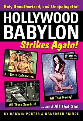 Hollywood Babylon Strikes Again! - Porter, Darwin, and Prince, Danforth