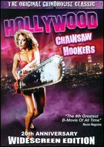 Hollywood Chainsaw Hookers [20th Anniversary Edition] - Fred Olen Ray