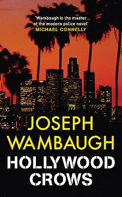 Hollywood Crows - Wambaugh, Joseph, and Shale, Kerry (Read by)