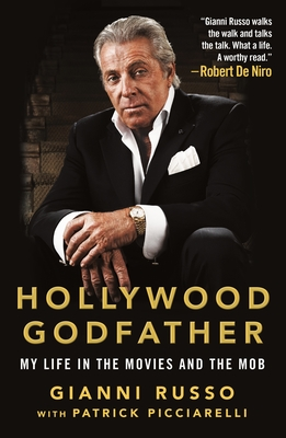 Hollywood Godfather: My Life in the Movies and the Mob - Russo, Gianni, and Picciarelli, Patrick