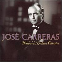 Hollywood Golden Classics - Jose Carreras