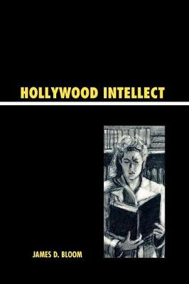 Hollywood Intellect - Bloom, James D