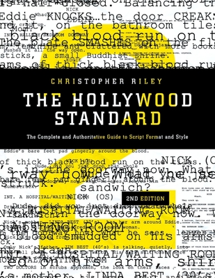 Hollywood Standard: The Complete and Authoritative Guide to Script Format and Style - Riley, Christopher