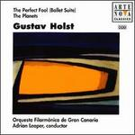 Holst: The Perfect Fool; The Planets