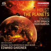 Holst: The Planets; Strauss: Also sprach Zarathustra - Dominic Martens (cello); City of Birmingham Symphony Youth Chorus (choir, chorus); Great Britain National Youth Orchestra;...