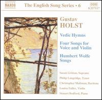 Holst: Vedic Hymns; Four Songs for Voice and Violin; Humbert Wolfe Songs - Christopher Maltman (baritone); Louisa Fuller (violin); Philip Langridge (tenor); Steuart Bedford (piano);...