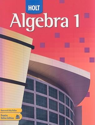 Holt Algebra 1 - Burger, Edward B, and Chard, David J, and Hall, Earlene J