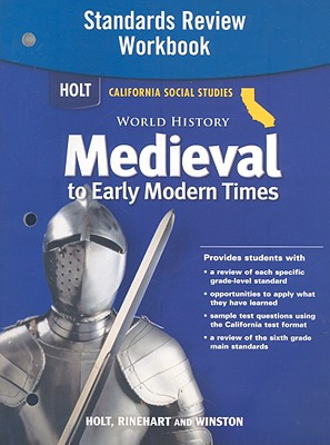 Holt California Social Studies: World History Medieval to Early Modern Times Standards Review Workbook - Holt Rinehart & Winston (Creator)