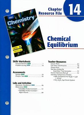 Holt Chemistry Chapter 14 Resource File: Chemical Equilibrium - Holt Rinehart & Winston (Creator)