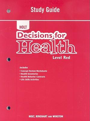 Holt Decisions for Health: Level Red - Holt Rinehart & Winston (Creator)
