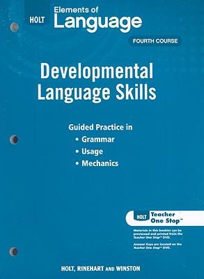 Holt Elements of Language, Fourth Course: Developmental Language Skills - Holt Rinehart & Winston (Creator)