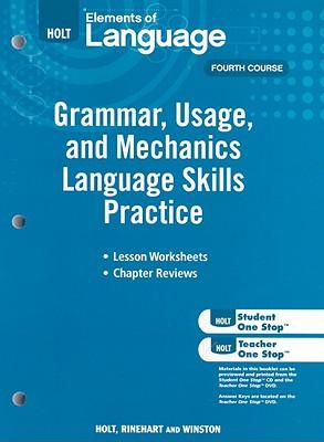 Holt Elements of Language: Grammar, Usage, and Mechanics Language Skills Practice: Fifth Course - Holt Rinehart & Winston (Creator)