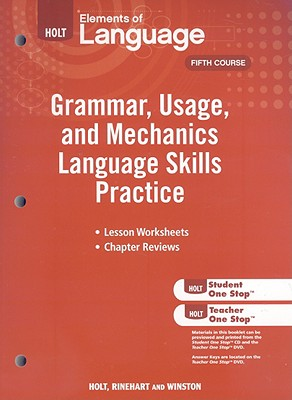 Holt Elements of Language: Grammar, Usage, and Mechanics Language Skills Practice: Fifth Course - Holt Rinehart & Winston (Creator)