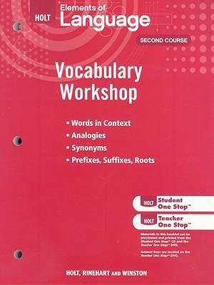 Holt Elements of Language, Second Course: Vocabulary Workshop - Holt Rinehart & Winston (Creator)