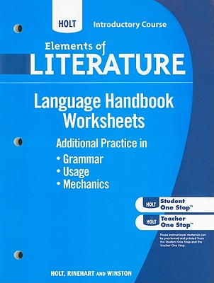 Holt Elements of Literature: Language Handbook Worksheets, Introductory Course: Additional Practice in Grammar, Usage, and Mechanics: Support for the Language Handbook in the Student Edition - Holt Rinehart & Winston (Creator)