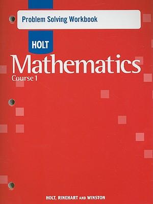 Holt Mathematics Problem Solving Workbook Course 1 - Holt Rinehart & Winston (Creator)