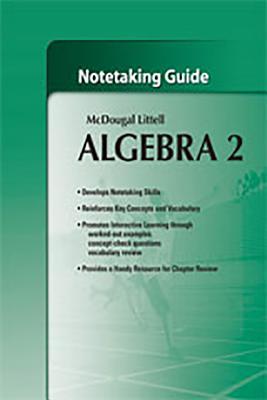 Holt McDougal Larson Algebra 2: Notetaking Guide Algebra 2 - McDougal Littel (Prepared for publication by)