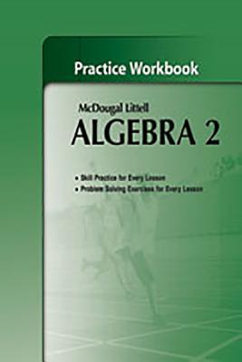 Holt McDougal Larson Algebra 2: Practice Workbook - McDougal Littel (Prepared for publication by)