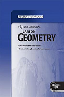 Holt McDougal Larson Geometry: Practice Workbook - Holt McDougal (Prepared for publication by)