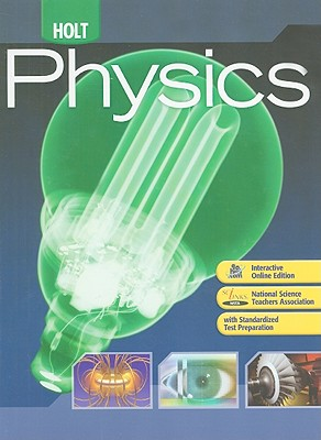 Holt Physics: Student Edition 2009 - Holt Rinehart and Winston (Prepared for publication by)