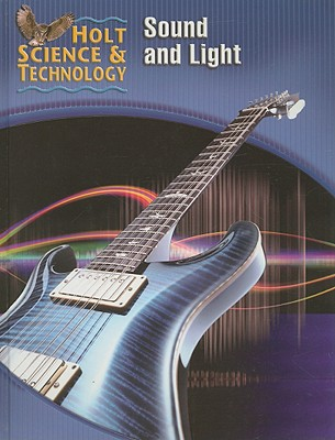 Holt Science & Technology Sound and Light - Holt Rinehart & Winston (Creator)