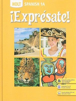 Holt Spanish 1A: !Expresate! - Humbach, Nancy, and Velasco, Sylvia Madrigal, and Chiquito, Ana Beatriz