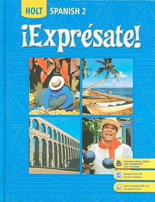 Holt Spanish 2: !Expresate! - Humbach, Nancy, and Velasco, Sylvia Madrigal, and Smith, Stuart
