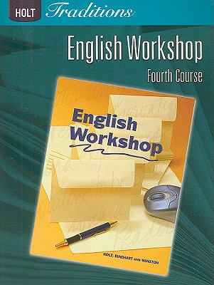 Holt Traditions English Workshop, Fourth Course - Holt Rinehart & Winston (Creator)