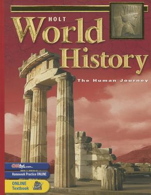 Holt World History: Human Journey: Student Edition Grades 9-12 2003 - Holt Rinehart & Winston