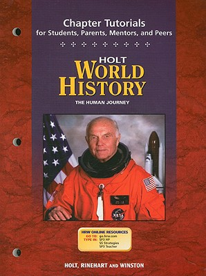 Holt World History: The Human Journey: Chapter Tutorials for Students, Parents, Mentors, and Peers - Holt Rinehart & Winston (Creator)