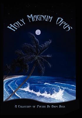 Holy Magnum Opus - Beck, Amos