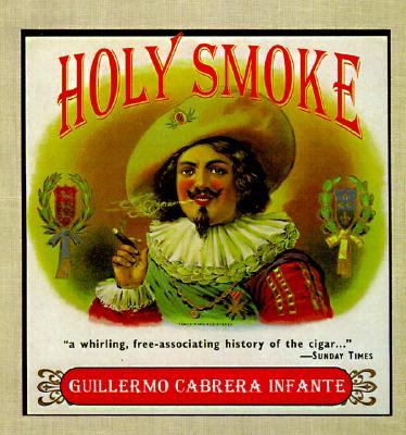 Holy Smoke - Infante, Guillermo Cabrera