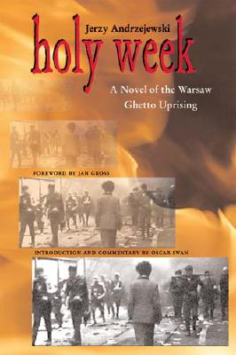 Holy Week: A Novel of the Warsaw Ghetto Uprising - Andrzejewski, Jerzy