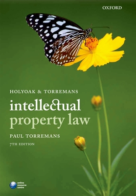 Holyoak and Torremans Intellectual Property Law - Torremans, Paul