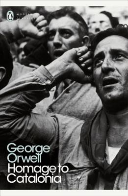 Homage to Catalonia - Orwell, George, and Symon, Julian (Introduction by), and Davison, Peter (Volume editor)