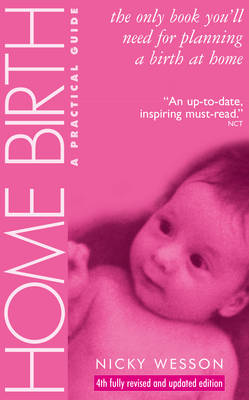 Home Birth: A Practical Guide - Wesson, Nicky