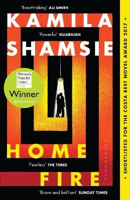 Home Fire: WINNER OF THE WOMEN'S PRIZE FOR FICTION 2018 - Shamsie, Kamila