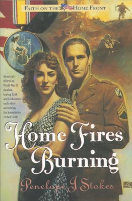 Home Fires Burning - Stokes, Penelope J, PH.D.