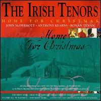 Home for Christmas - Irish Tenors
