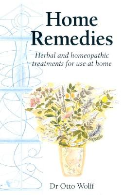 Home Remedies - Wolff, Otto, and Meuss, Anna R (Translated by), and Collis, J (Translated by)