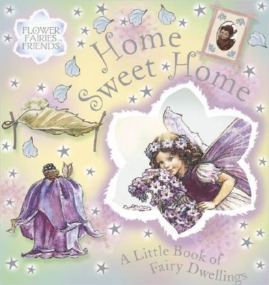 Home Sweet Home: A Little Book of Fairy Dwellings - Barker, Cicely Mary (Original Author)