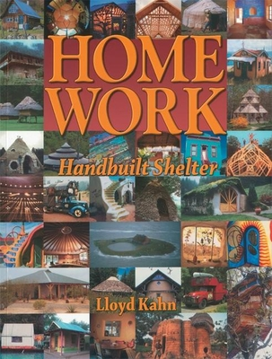 Home Work: Handbuilt Shelter - Kahn, Lloyd