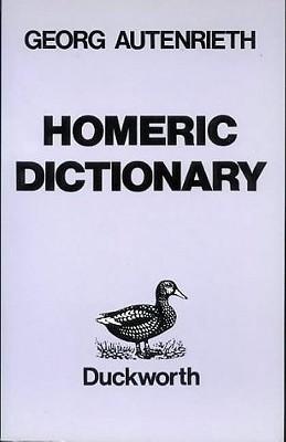 Homeric Dictionary - Autenrieth, R, and Autenrieth, Georg