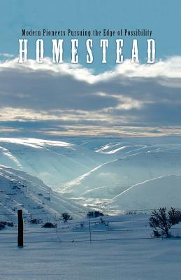 Homestead: Modern Pioneers Pursuing the Edge of Possibility - Kirkpatrick, Jane