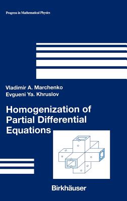 Homogenization of Partial Differential Equations - Marchenko, Vladimir A, and Khruslov, Evgueni YA